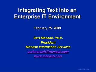Integrating Text Into an Enterprise IT Environment February 25, 2003