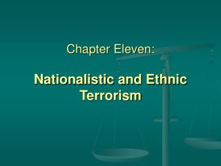 Chapter Eleven:  Nationalistic and Ethnic Terrorism