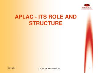 APLAC - ITS ROLE AND STRUCTURE
