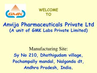 WELCOME TO Anvija Pharmaceuticals Private Ltd (A unit of GMK Labs Private Limited)