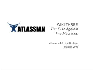 WIKI THREE The Rise Against The Machines