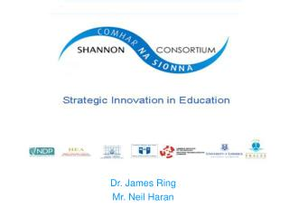 Dr. James Ring Mr. Neil Haran