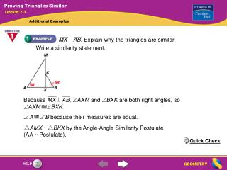 MX    AB . Explain why the triangles are similar. Write a similarity statement.
