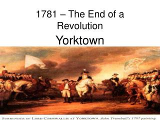 1781 � The End of a Revolution