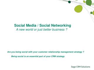 Social Media / Social Networking A new world or just better business ?