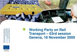 Working Party on Rail Transport – 63rd session  Geneva, 18 November 2009