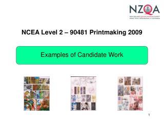 NCEA Level 2 – 90481 Printmaking 2009