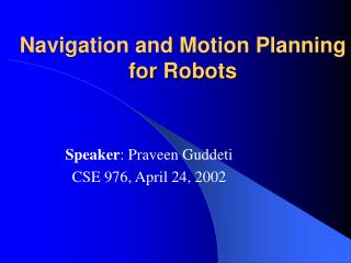 Navigation and Motion Planning for Robots