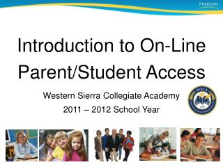 Introduction to On-Line  Parent/Student Access