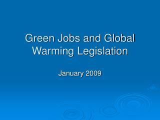 Green Jobs and Global Warming Legislation