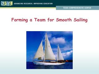 Forming a Team for Smooth Sailing