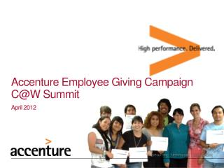 Accenture Employee Giving Campaign C@W Summit April 2012