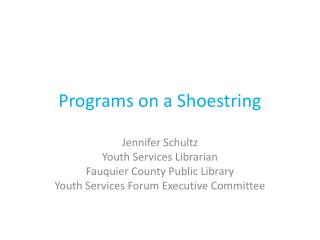 Programs on a Shoestring