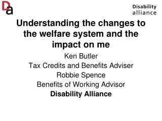 Understanding the changes to the welfare system and the impact on me