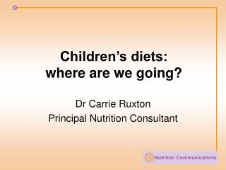 Children�s diets:  where are we going?