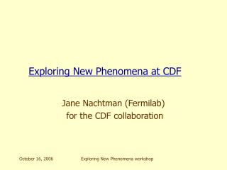 Exploring New Phenomena at CDF