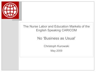 The Nurse Labor and Education Markets of the  English Speaking CARICOM No 'Business as Usual'