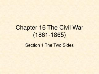 Chapter 16 The Civil War (1861-1865)