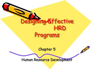 Designing Effective                HRD Programs