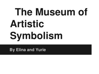 The Museum of Artistic Symbolism
