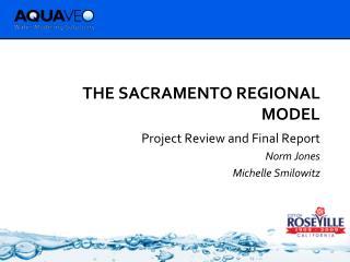 The Sacramento regional model