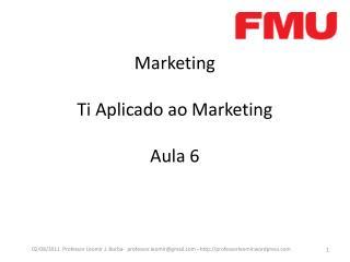 Marketing Ti Aplicado ao Marketing Aula 6