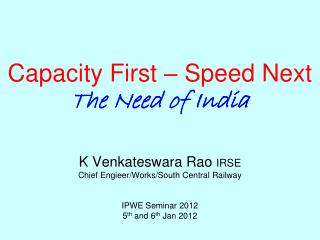Capacity First – Speed Next The Need of India
