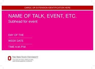 NAME OF TALK, EVENT, ETC. S u b h e a d  f o r  e v e n t