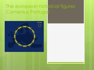 The european historical  figures  Comenius  Portugal