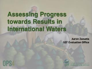 Assessing Progress towards Results in International Waters