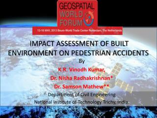 IMPACT ASSESSMENT OF BUILT ENVIRONMENT ON PEDESTRIAN ACCIDENTS