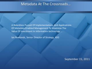 Metadata At The Crossroads�