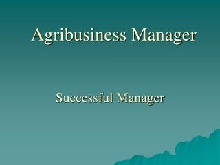Agribusiness Manager