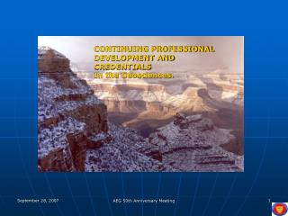 CONTINUING PROFESSIONAL DEVELOPMENT AND  CREDENTIALS In the Geosciences.