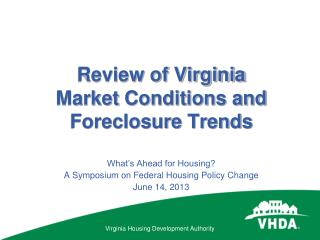 Review of Virginia Market  Conditions and  Foreclosure  Trends