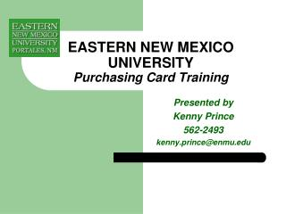 EASTERN NEW MEXICO UNIVERSITY  Purchasing Card Training