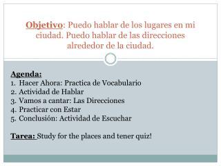 Agenda:  Hacer Ahora :  Practica  de  Vocabulario Actividad  de  Hablar