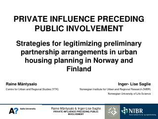 PRIVATE INFLUENCE PRECEDING PUBLIC INVOLVEMENT
