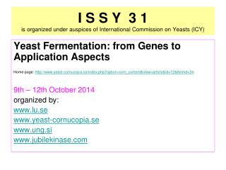 I S S Y  3 1 is organized under auspices of International Commission on Yeasts (ICY)