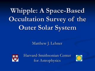 Whipple: A Space-Based Occultation Survey of the Outer Solar System