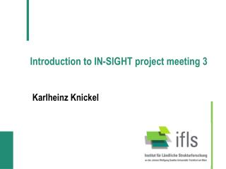 Introduction to IN-SIGHT project  meeting 3