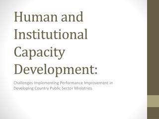 Human and Institutional Capacity Development: