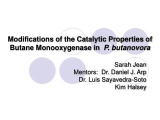 Modifications of the Catalytic Properties of Butane Monooxygenase in   P. butanovora