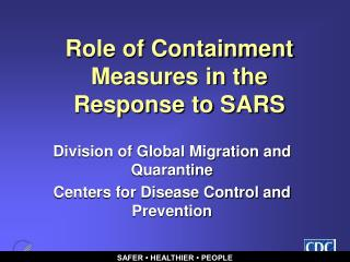 Role of Containment Measures in the Response to SARS