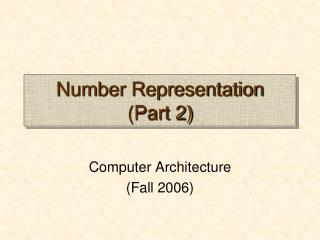 Number Representation (Part 2)
