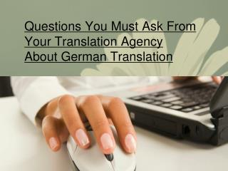 Questions You Must Ask From Your Translation Agency About Ge