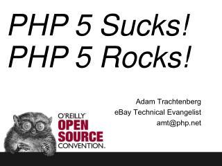 PHP 5 Sucks PHP 5 Rocks
