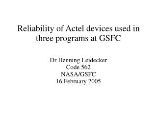 Reliability of Actel devices used in three programs at GSFC