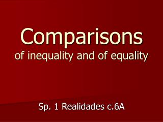 Comparisons of inequality and of equality