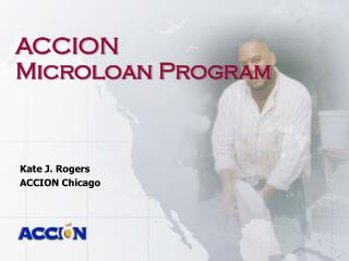 ACCION  Microloan Program